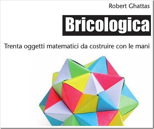 Bricologica, costruisci oggetti matematici